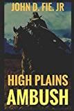 img - for High Plains Ambush: A Western (The Blood on the Plains Western Series) book / textbook / text book