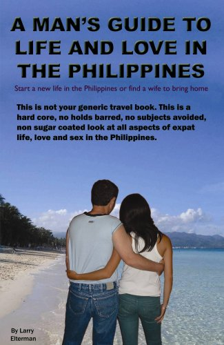 A Man's Guide to Life and Love in the Philippines
