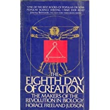 The Eighth Day of Creation: Makers of the Revolution in Biology (Touchstone Books)