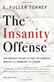 The Insanity Offense, E. Fuller Torrey, 0393341372
