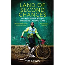 Land of Second Chances: The Impossible Rise of Rwanda's Cycling Team
