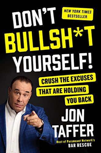 Don't Bullsh*t Yourself!: Crush the Excuses That Are Holding You Back cover