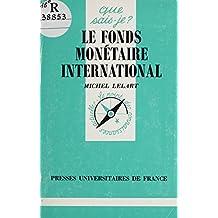 Le Fonds monétaire international (French Edition)