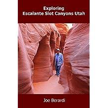 Exploring Escalante Slot Canyons Utah