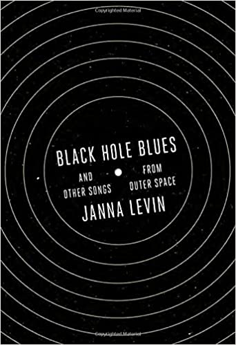 Amazon black hole blues and other songs from outer space janna amazon black hole blues and other songs from outer space janna levin astrophysics space science voltagebd Image collections