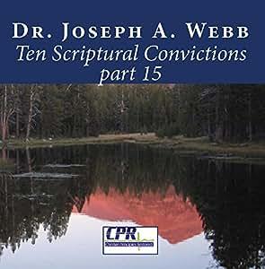 Ten Scriptural Convictions part 15