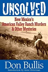 Unsolved: New Mexico's American Valley Ranch Murders & Other Mysteries by Don Bullis (2013-08-07) Paperback