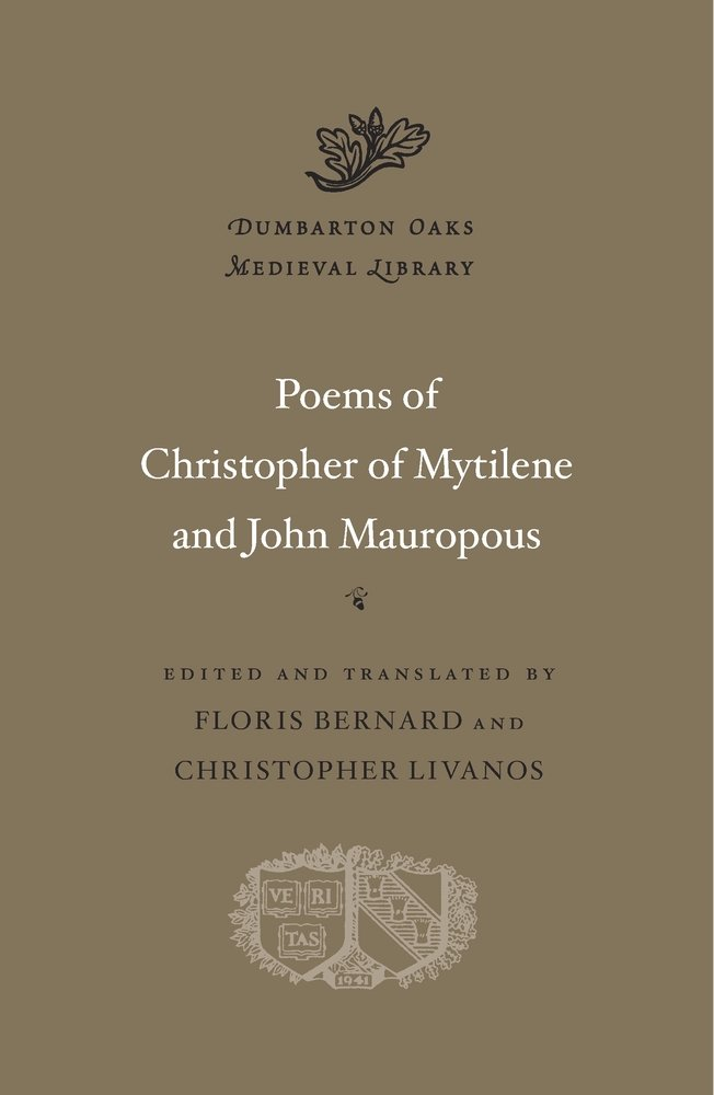 The Poems of Christopher of Mytilene and John Mauropous (Dumbarton Oaks Medieval Library) PDF