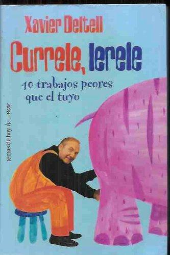 Download Currele Lerele. 40 Trabajos Peores Que El Tuyo (Humor) (Spanish Edition) ebook