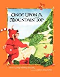 Once upon A Mountain Top, Jeri Silver-Miller, 1453537457