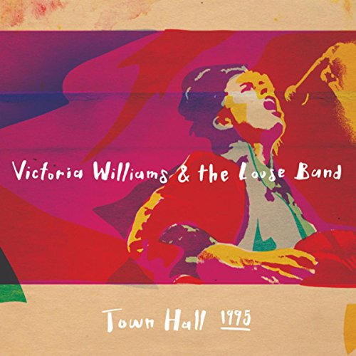 Victoria Williams & The Loose Band - Town Hall 1995