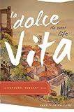 La Dolce Vita (the Sweet Life) in Cortona, Tuscany Italy by Charlotte Phillips (2007-01-23)