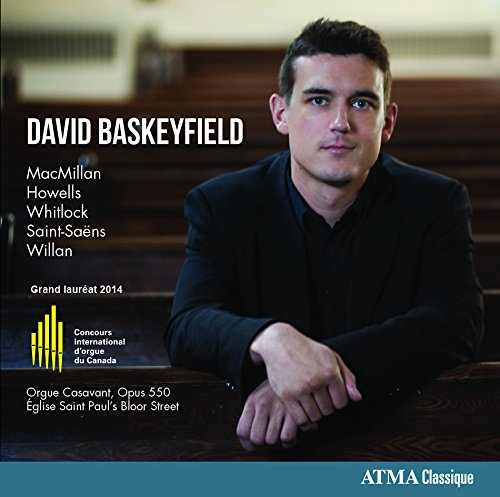 David Baskeyfield - Grand Prize Canadian International Organ Competition 2014