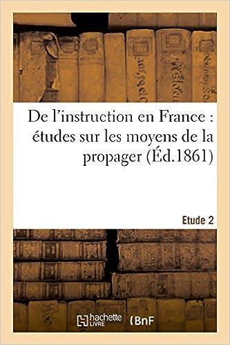 Livres gratuits De l'instruction en France : études sur les moyens de la propager. 2e étude pdf