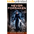 Never Forsaken (The Kurtherian Gambit Book 5)