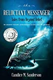 The Reluctant Messenger-Tales from Beyond