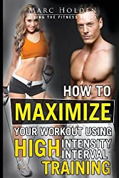 How to Maximize Your Workout Using High Intensity Interval Training: 2
