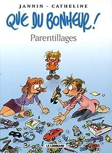 """Afficher """"Que du bonheur ! n° 3 Parentillages"""""""