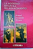 img - for La sociedad espanola del Renacimiento (Spanish Edition) book / textbook / text book