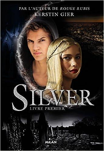 Silver - Tome 1 à 2 de Kerstin Gier - 2016