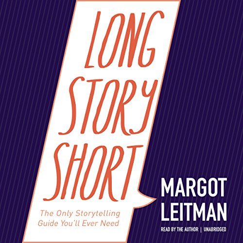 Long Story Short: The Only Storytelling Guide You'll Ever Need cover