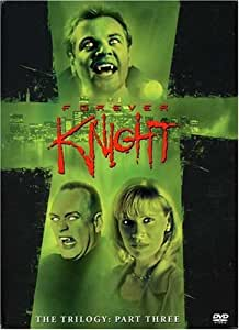 Forever Knight Trilogy: Part 3 [Import]