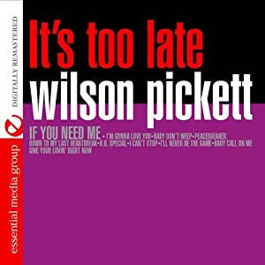 wilson pickett it 39 s too late digitally remastered music. Black Bedroom Furniture Sets. Home Design Ideas