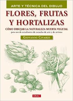 Flores frutas y hortalizas  Flowers Fruits and Vegetables Como