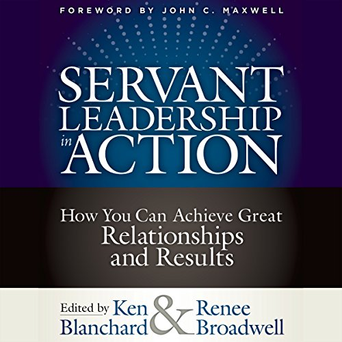 Pdf Bibles Servant Leadership in Action: How You Can Achieve Great Relationships and Results
