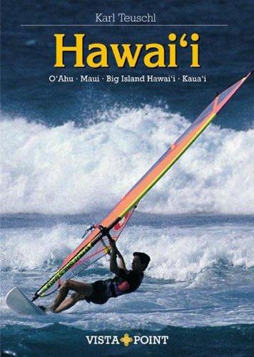 Hawai'i: O'ahu · Maui · Big Island Hawai'i · Kaua'i