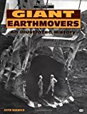 img - for Giant Earthmovers: An Illustrated History (Crestline) book / textbook / text book