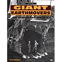 Giant Earth Movers: An Illustrated History