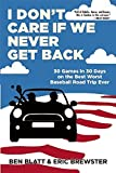 img - for I Don't Care if We Never Get Back: 30 Games in 30 Days on the Best Worst Baseball Road Trip Ever Paperback   April 14, 2015 book / textbook / text book