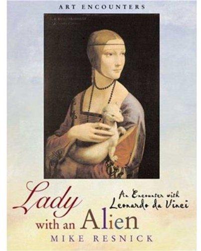 Download Lady with an Alien: An Encounter with Leonardo Da Vinci (Art Encounters) ebook