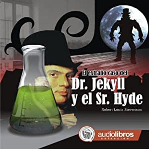 El extraño caso del Dr. Jekyll y Sr. Hyde [The Strange Case of Dr. Jekyll and Mr. Hyde] Audiobook