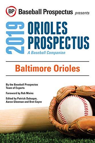 Baltimore Orioles 2019: A Baseball Companion por Baseball Prospectus,
