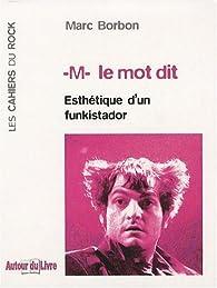 -M- le mot dit : Esthétique d'un funkistador par Marc Borbon