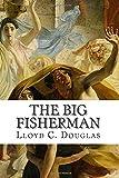 The Big Fisherman, Lloyd C. Douglas, 1502489880