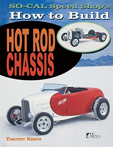 - SO-CAL Speed Shop's How to Build Hot Rod Chassis