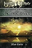 Legends of History: Fun Learning Facts About THE NILE RIVER: Illustrated Fun Learning For Kids