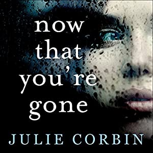 Now That You're Gone Audiobook