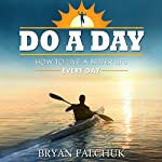 Do a Day | Bryan Falchuk