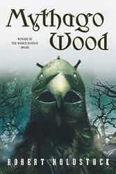 Mythago Wood (The Mythago Cycle)