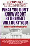 img - for What You Don't Know About Retirement Will Hurt You! book / textbook / text book