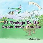 El Trabajo De Un Dragon Nunca Tiene Fin / A Dragon's Work Is Never Done | Stephanie Barrett
