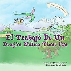 El Trabajo De Un Dragon Nunca Tiene Fin / A Dragon's Work Is Never Done