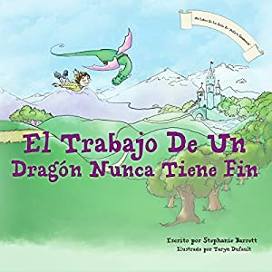 El Trabajo De Un Dragon Nunca Tiene Fin / A Dragon's Work Is Never Done Audiobook