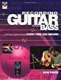 img - for Recording Guitar and Bass: Getting a Great Sound Every Time You Record book / textbook / text book