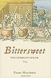Bittersweet: The Story of Sugar