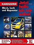 Karosserie: Blech, Lack und Reparatur (Jetzt helfe ich mir selbst)